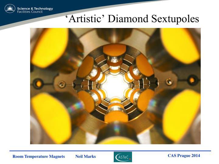 'Artistic' Diamond Sextupoles