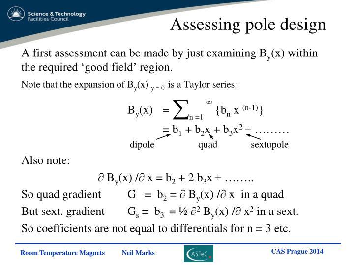 Assessing pole design