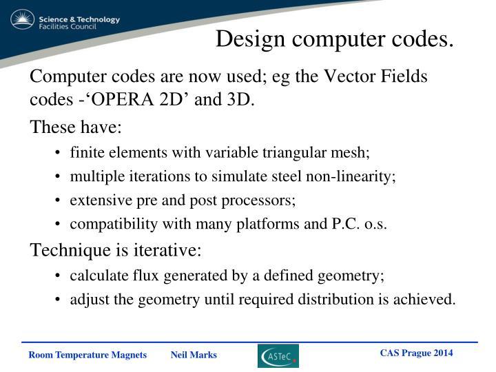 Design computer codes.