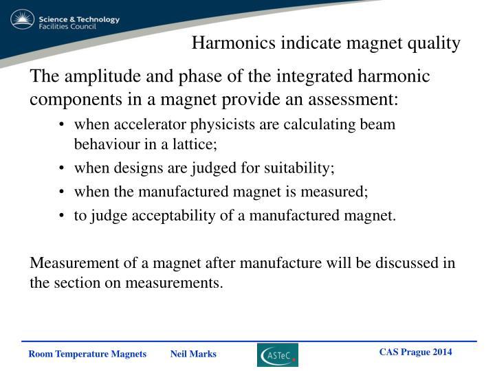 Harmonics indicate magnet quality