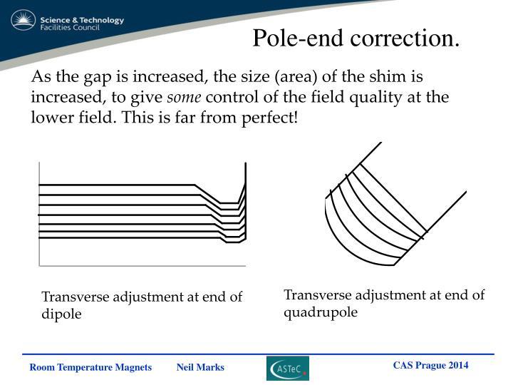 Pole-end correction.