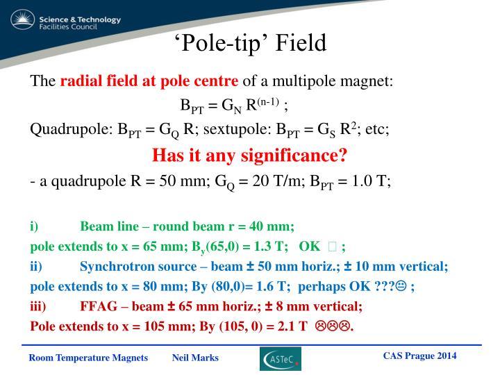 'Pole-tip' Field