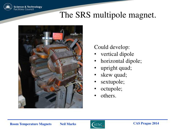 The SRS multipole magnet.