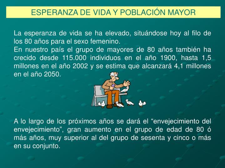 ESPERANZA DE VIDA Y POBLACIÓN MAYOR