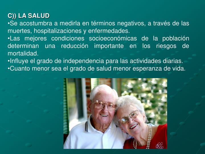 C)) LA SALUD