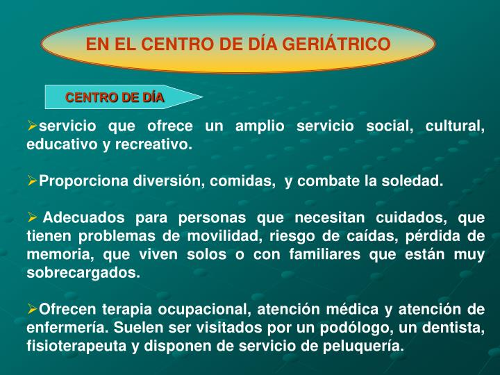 EN EL CENTRO DE DÍA GERIÁTRICO