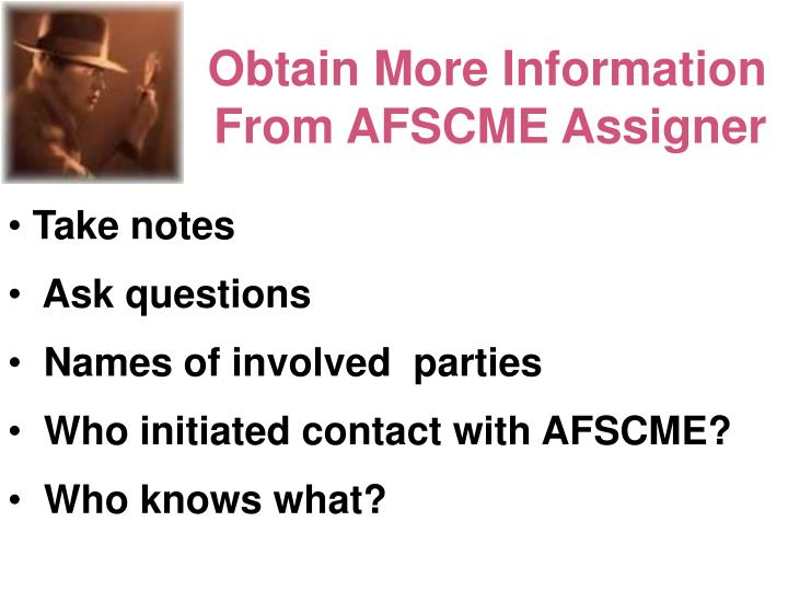 Obtain more information from afscme assigner