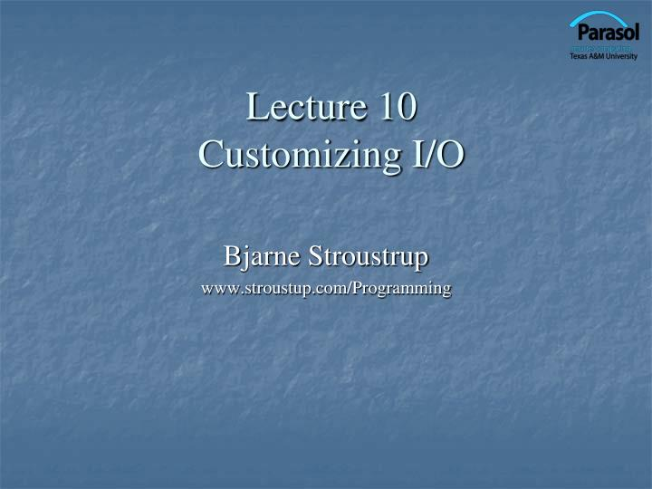lecture 10 customizing i o