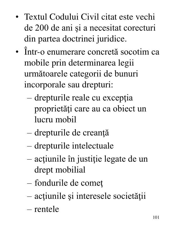 Textul Codului Civil citat este vechi de 200 de ani şi a necesitat corecturi din partea doctrinei juridice.