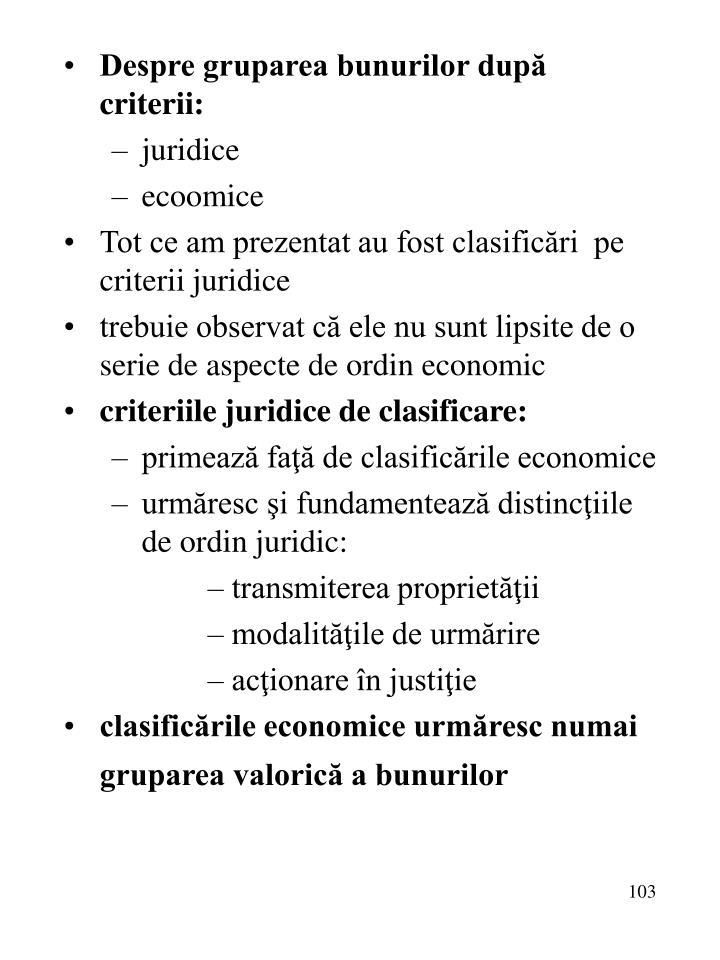 Despre gruparea bunurilor după criterii: