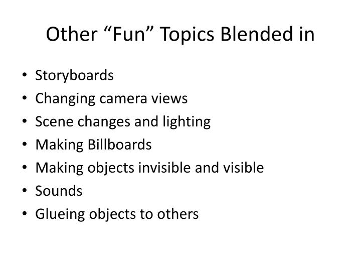 "Other ""Fun"" Topics Blended in"