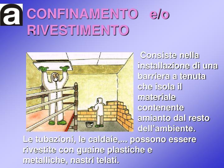 CONFINAMENTO   e/o RIVESTIMENTO