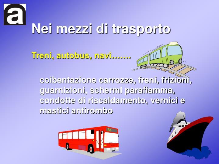 Nei mezzi di trasporto
