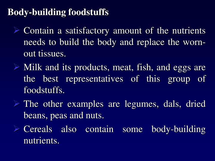 Body-building foodstuffs