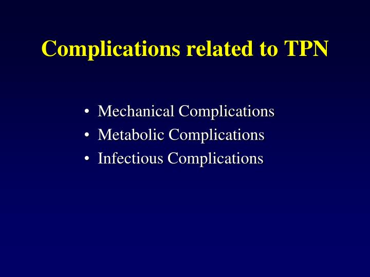 Complications related to TPN