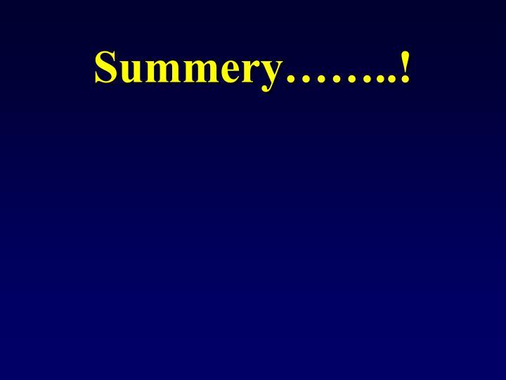 Summery……..!