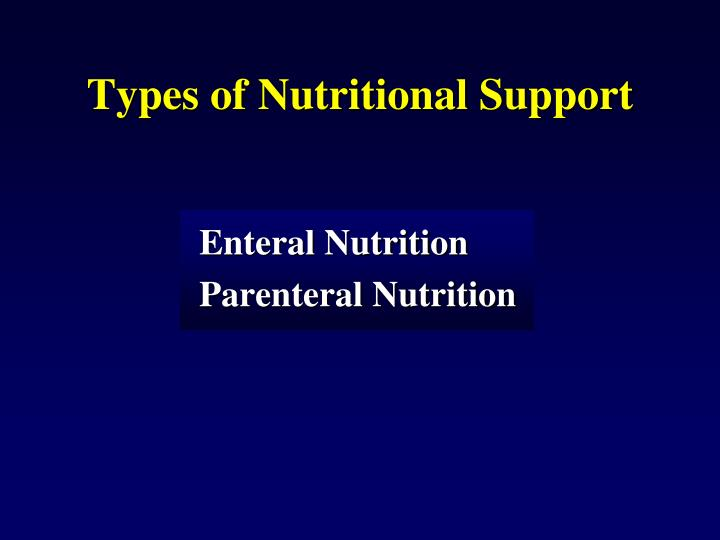 Types of Nutritional Support