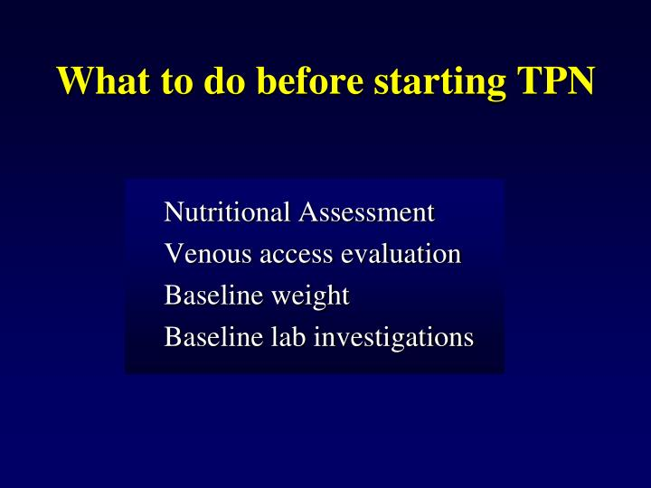 What to do before starting TPN