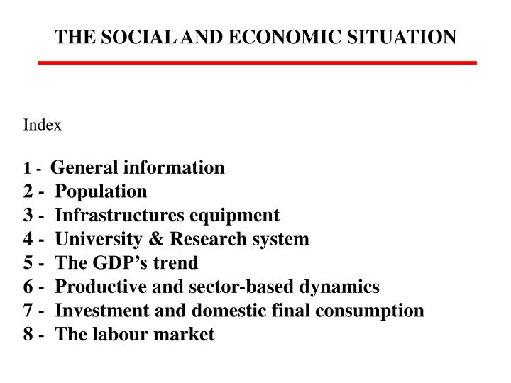 THE SOCIAL AND ECONOMIC SITUATION
