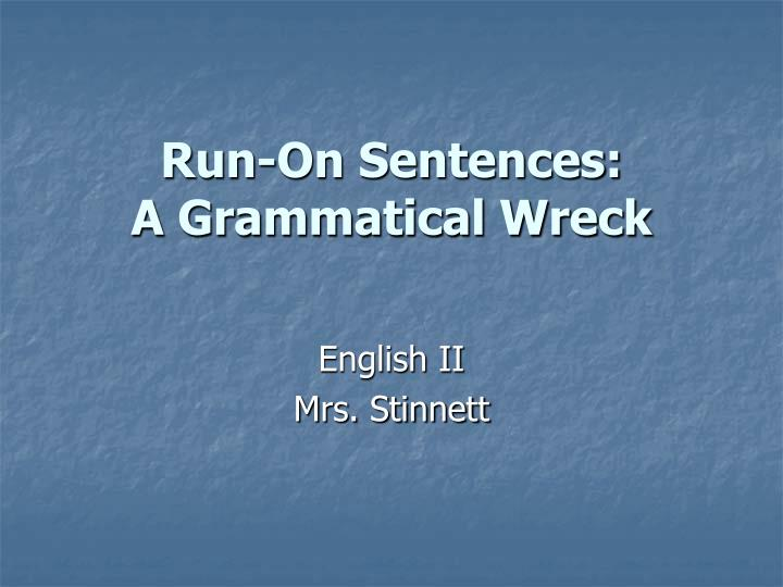 Run on sentences a grammatical wreck