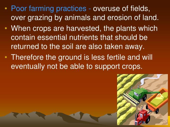 Poor farming practices -