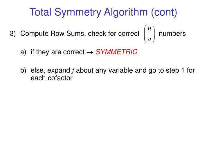 Total Symmetry Algorithm (cont)