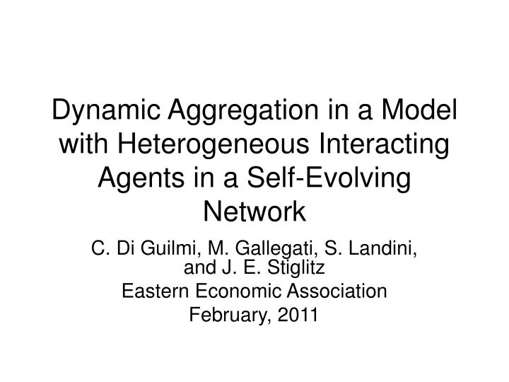 Dynamic aggregation in a model with heterogeneous interacting agents in a self evolving network