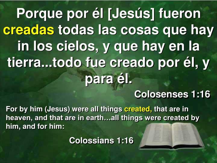 Porque por él [Jesús] fueron