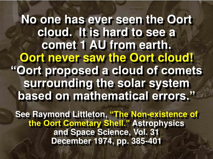 No one has ever seen the Oort