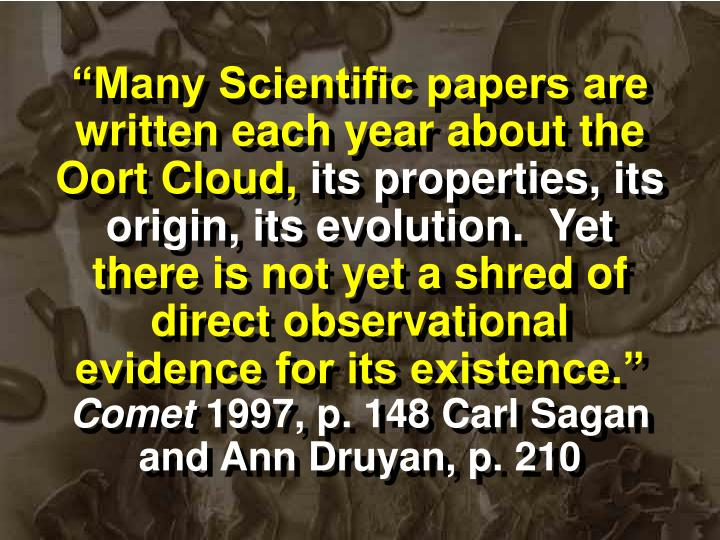 """Many Scientific papers are written each year about the Oort Cloud,"