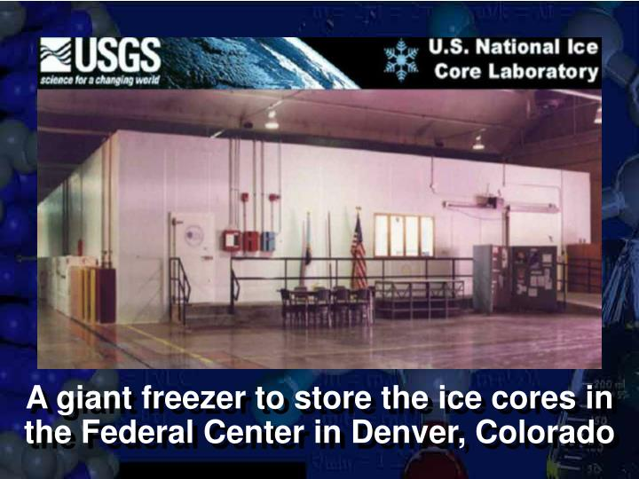 A giant freezer to store the ice cores in