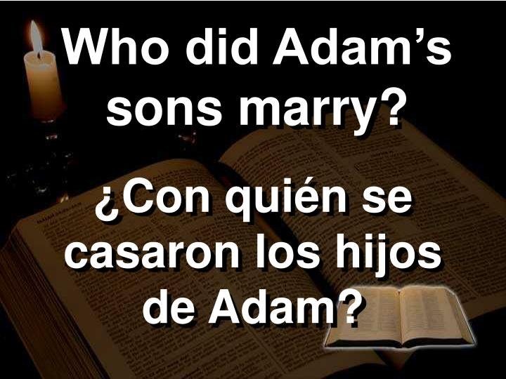 Who did Adam's sons marry?
