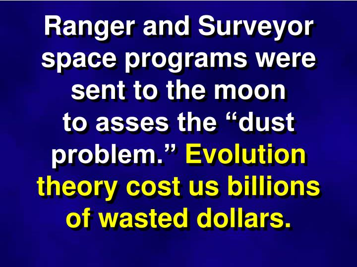 Ranger and Surveyor space programs were sent to the moon