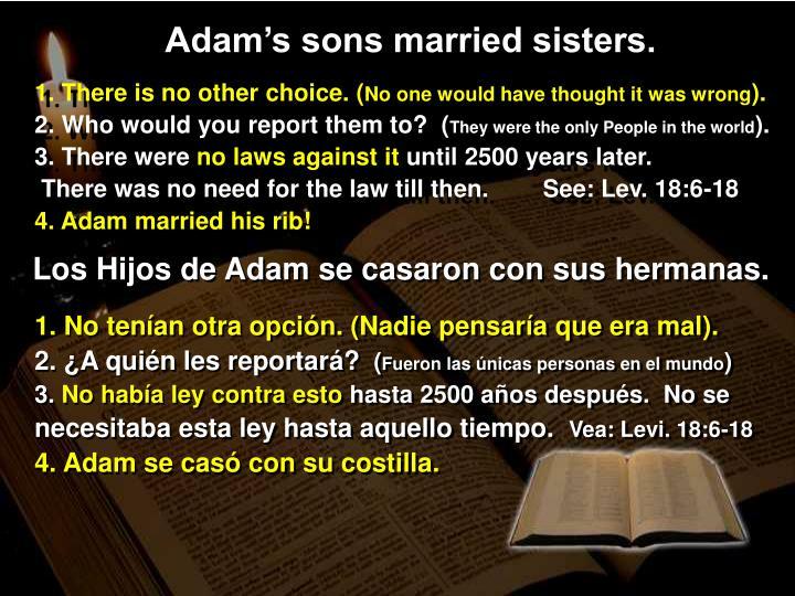 Adam's sons married sisters.