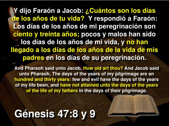 Y dijo Faraón a Jacob: