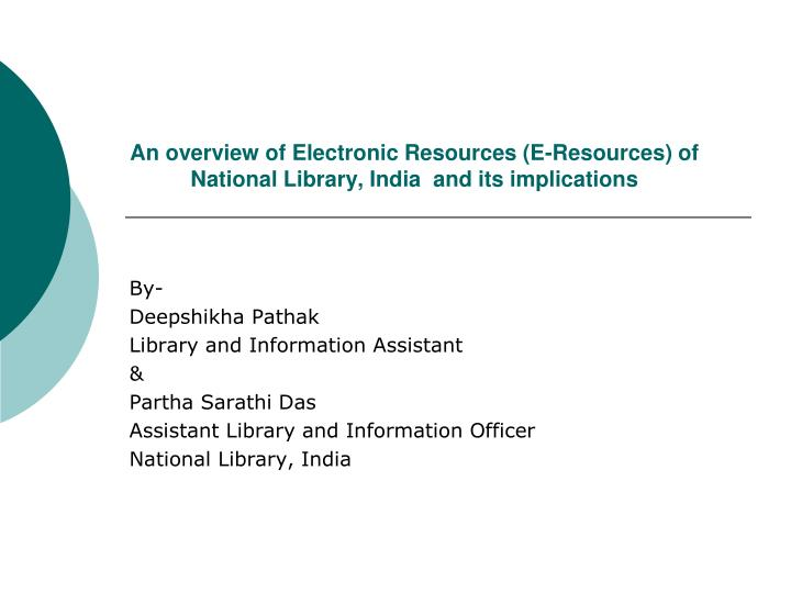 an overview of electronic resources e resources of national library india and its implications