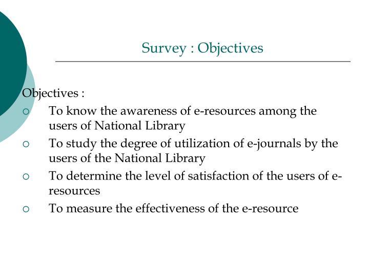 Survey : Objectives