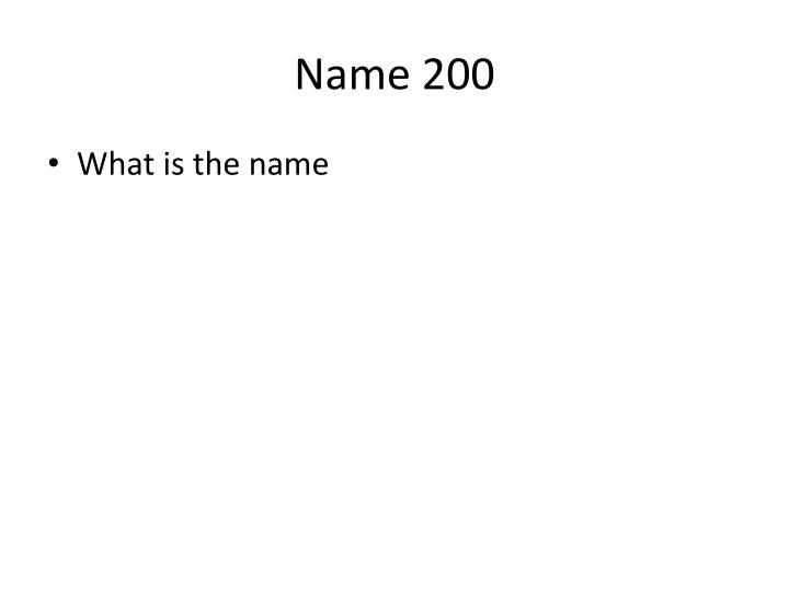 Name 200