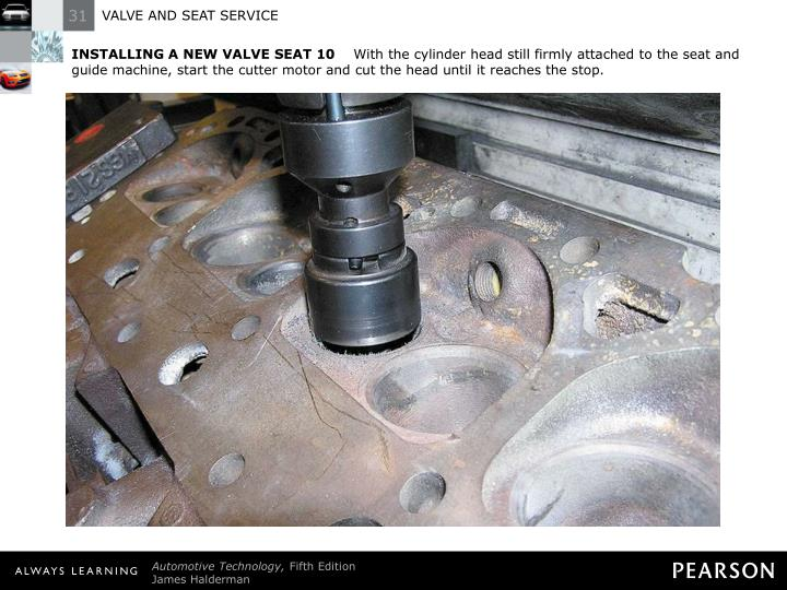 INSTALLING A NEW VALVE SEAT 10