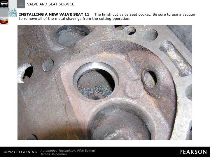 INSTALLING A NEW VALVE SEAT 11