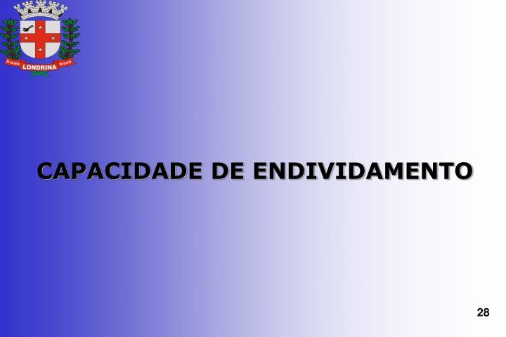 CAPACIDADE DE ENDIVIDAMENTO