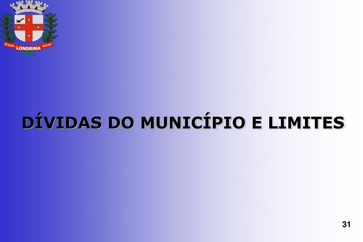 DÍVIDAS DO MUNICÍPIO E LIMITES