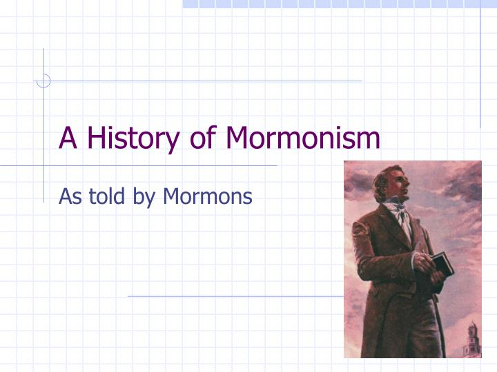 A History of Mormonism