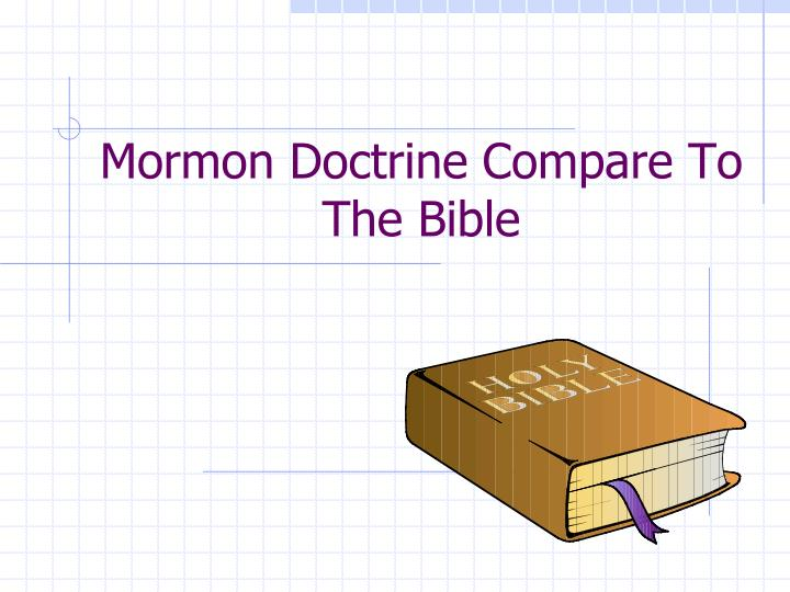 Mormon Doctrine Compare To The Bible