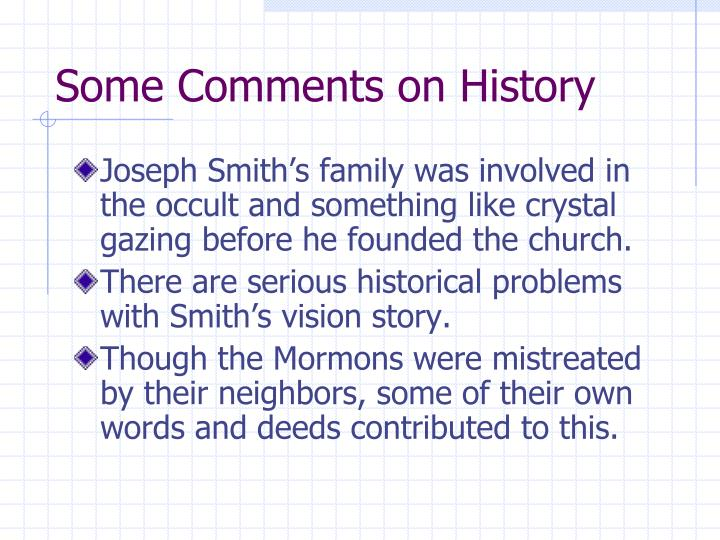 Some Comments on History