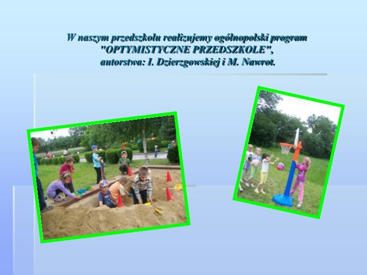 W naszym przedszkolu realizujemy ogólnopolski program