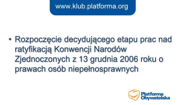 Rozpoczęcie decydującego etapu prac nad ratyfikacją Konwencji Narodów Zjednoczonych z 13 grudnia 2006 roku o prawach osób niepełnosprawnych
