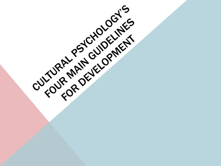 Cultural Psychology's Four Main Guidelines for Development