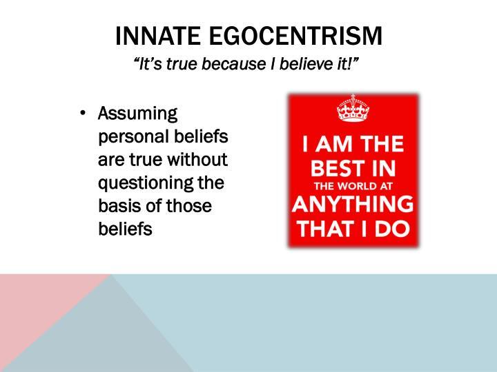 Innate egocentrism