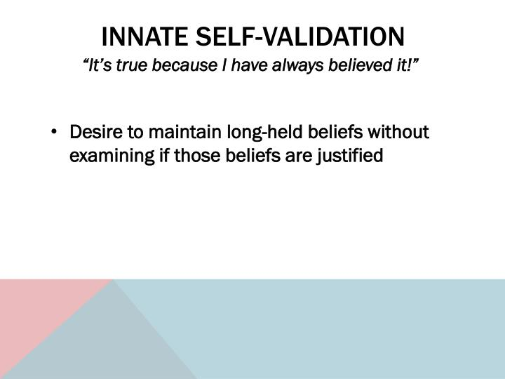 Innate Self-Validation